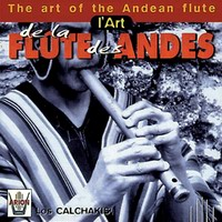 The Art Of The Andean Flute