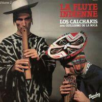 Los Calchakis Avec Guillermo de la Roca - La Flauta Indiana vol 2