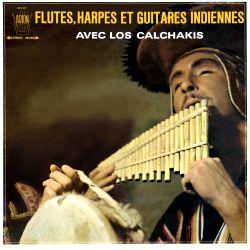 """Los Calchakis """"Flutes, harpes et guitares Indiennes"""""""