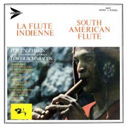 Los Calchakis & Los Guacharacos - La flute Indienne Vol 1